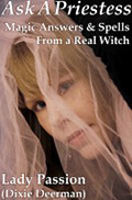 Ask-A-Priestess: Magic Answers and Spells From a Real Witch by Lady Passion of Coven Oldenwilde