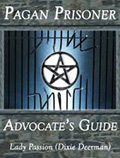 Pagan Prisoner Advocate's Guide by Lady Passion of Coven Oldenwilde